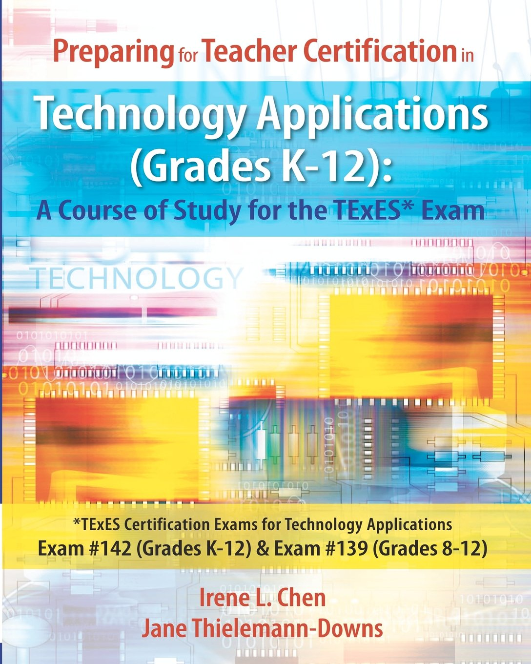 Passing the texes certification exam - Preparing For Teacher Certification In Technology Applications Grades K 12 A Course Of Study For The Texes Exam Texes Certification Exams For