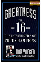 Greatness: The 16 Characteristics of True Champions Kindle Edition
