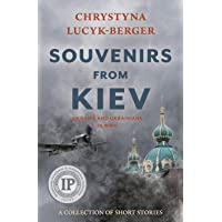 Souvenirs from Kiev: Ukraine and Ukrainians in WWII (A Collection of Short Stories)
