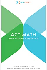 Prep Expert ACT Math: Perfect-Score Students Reveal How to Ace ACT Math Kindle Edition