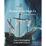 Pirates of the High Cs: Opera Bootlegging in the 20th Century