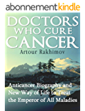 Doctors Who Cure Cancer (Diseases and Physical Ailments: Cancer - Medical Oncology Book 1) (English Edition)