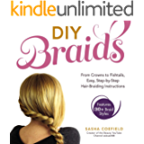 DIY Braids: From Crowns to Fishtails, Easy, Step-by-Step Hair-Braiding Instructions