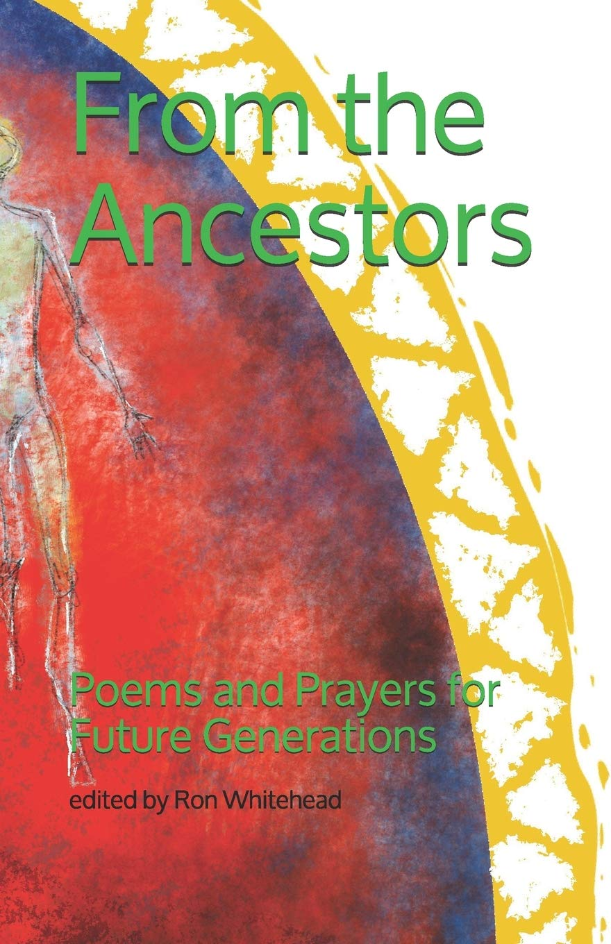 From the Ancestors: Poems and Prayers for Future Generations ...