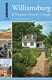 Insiders' Guide® to Williamsburg: And Virginia's Historic Triangle, 17th Edition (Insiders' Guide Series)