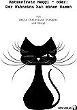 Katzenfratz Meggi - oder: Der Wahnsinn hat einen Namen