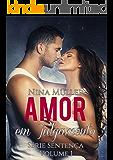 Amor em Julgamento - Série Sentença - Livro 1 (Portuguese Edition)