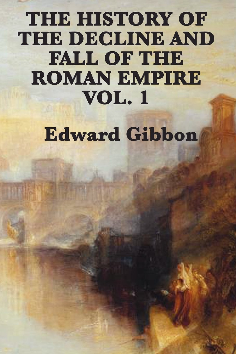 Download The History of the Decline and Fall of the Roman Empire Vol. 1 pdf epub