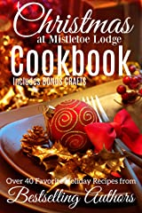 Christmas at Mistletoe Lodge COOKBOOK: Recipes from Romance Authors Kindle Edition