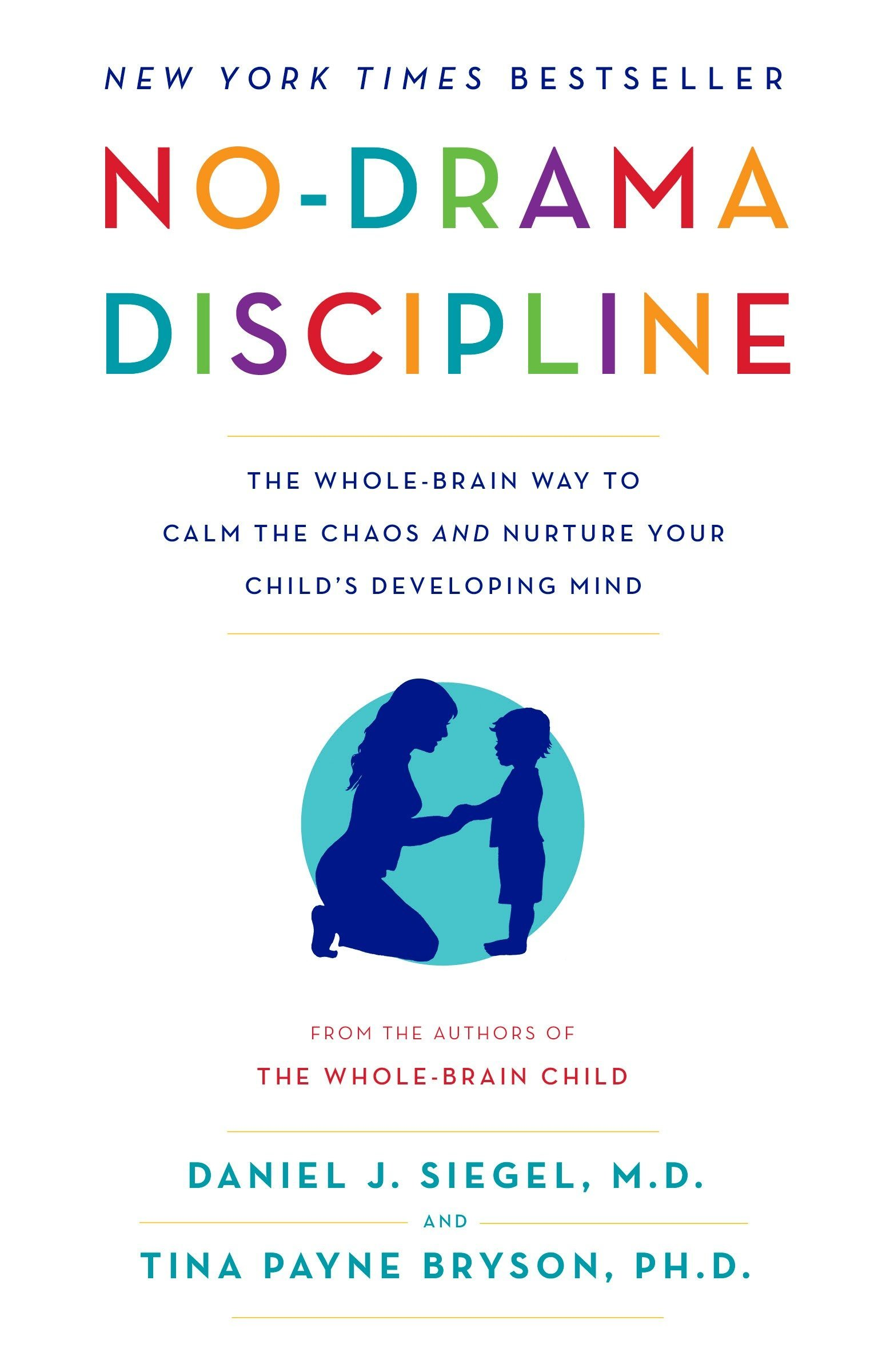 Stress And Your Childs Brain >> No Drama Discipline The Whole Brain Way To Calm The Chaos