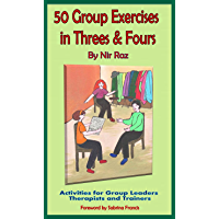 50 Group Exercises in Threes & Fours: Activities for Group Leaders Therapists and Trainers (50 Exercises Trilogy…