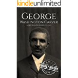 George Washington Carver: A Life From Beginning to End (Biographies of Inventors)