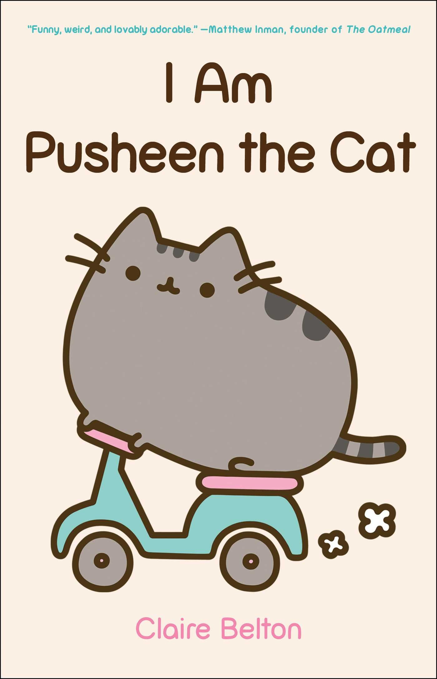 I Am Pusheen the Cat (A Pusheen Book): Belton, Claire: 8601404318603:  Amazon.com: Books