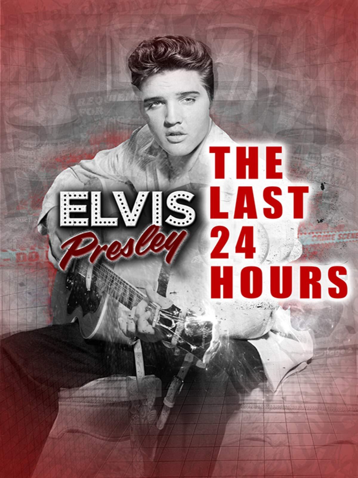 The Last 24 Hours: Elvis Presley