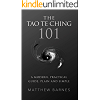 The Tao Te Ching 101: a modern, practical guide, plain and simple (Zennish Series Book 1)