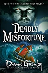 Deadly Misfortune: Book Two in the Quintspinner Series