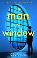 The Man In The Window: A Stunning Quick Read