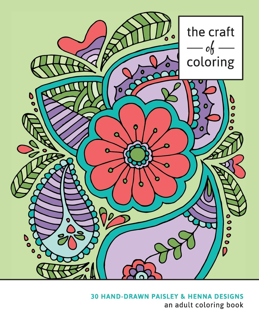The Craft Of Coloring 30 Paisley And Henna Designs An Adult Coloring Book Relaxing And Stress Relieving Adult Coloring Books The Craft Of Coloring 9781518875977 Amazon Com Books