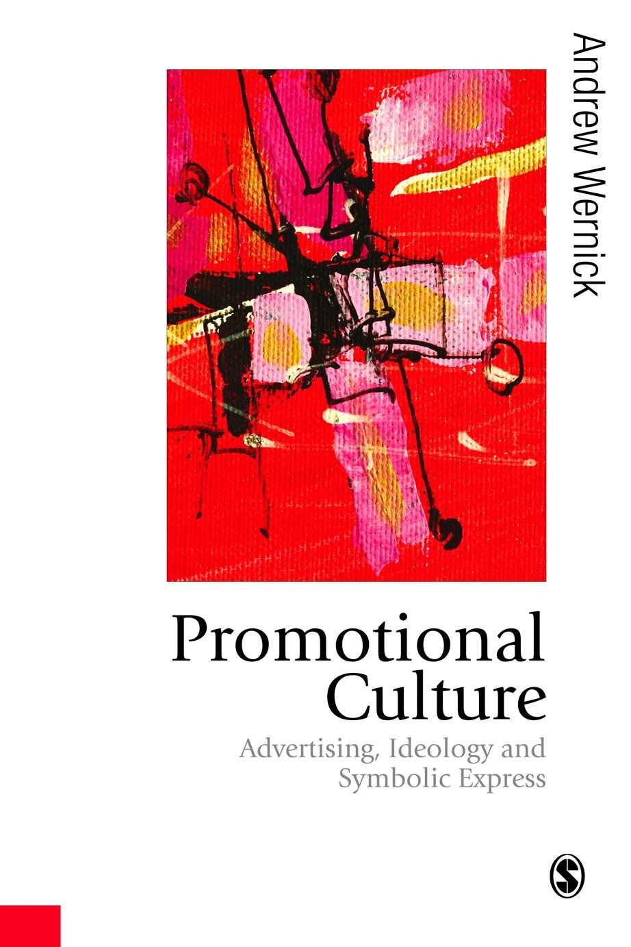Promotional Culture Advertising Ideology And Symbolic Expression