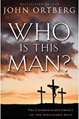 Who Is This Man?: The Unpredictable Impact of the Inescapable Jesus Kindle Edition
