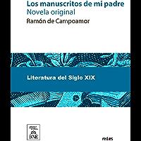Los manuscritos de mi padre (Spanish Edition)