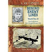 I Am Canada: Behind Enemy Lines: World War II, Sam Frederiksen, Nazi-Occupied Europe, 1944