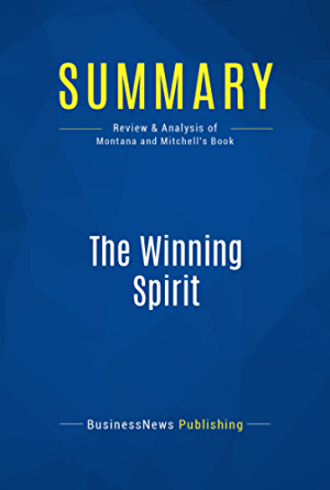 Summary: The Winning Spirit: Review and Analysis of Montana and Mitchell's Book