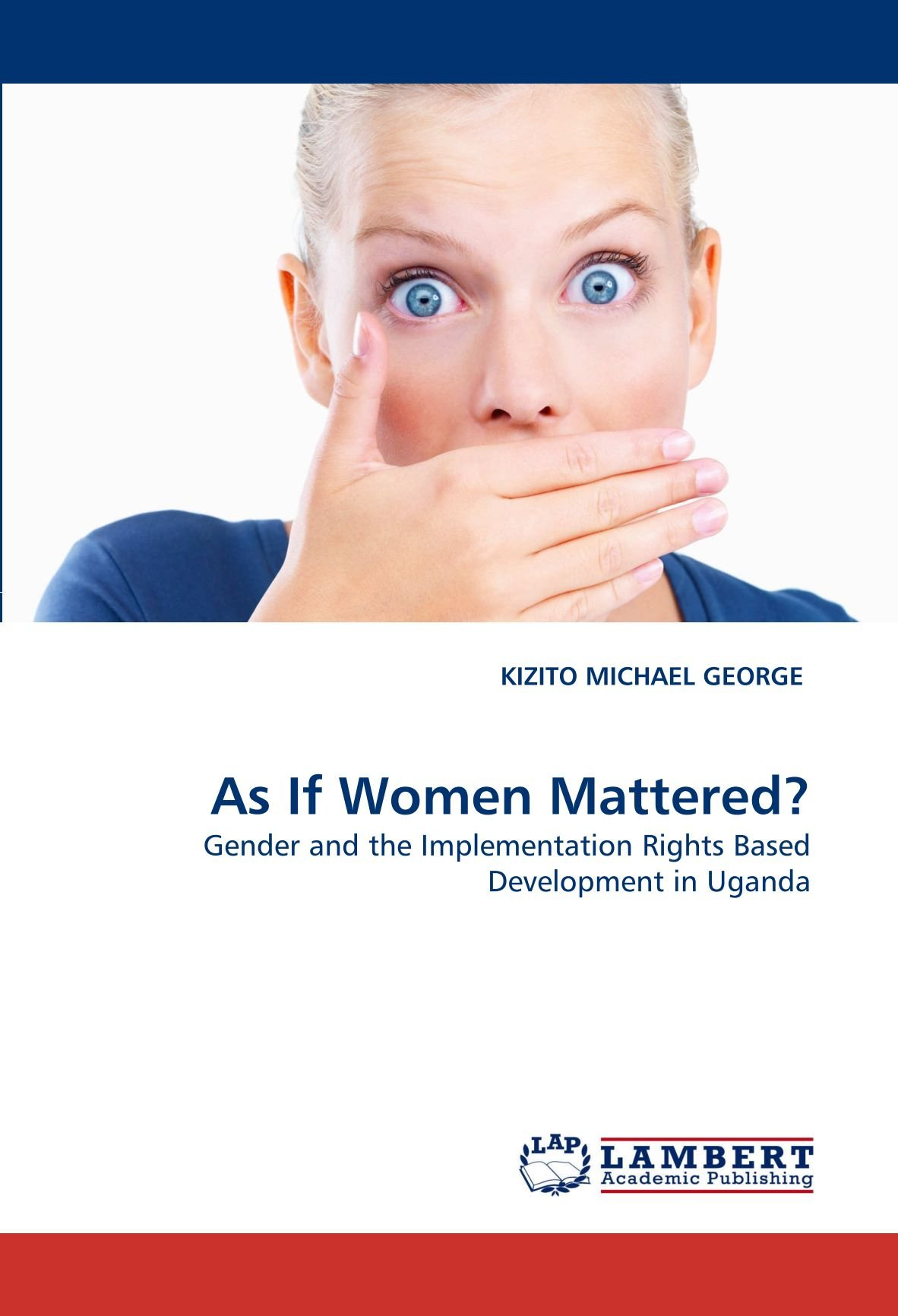 Download As If Women Mattered?: Gender and the Implementation Rights Based Development in Uganda pdf epub