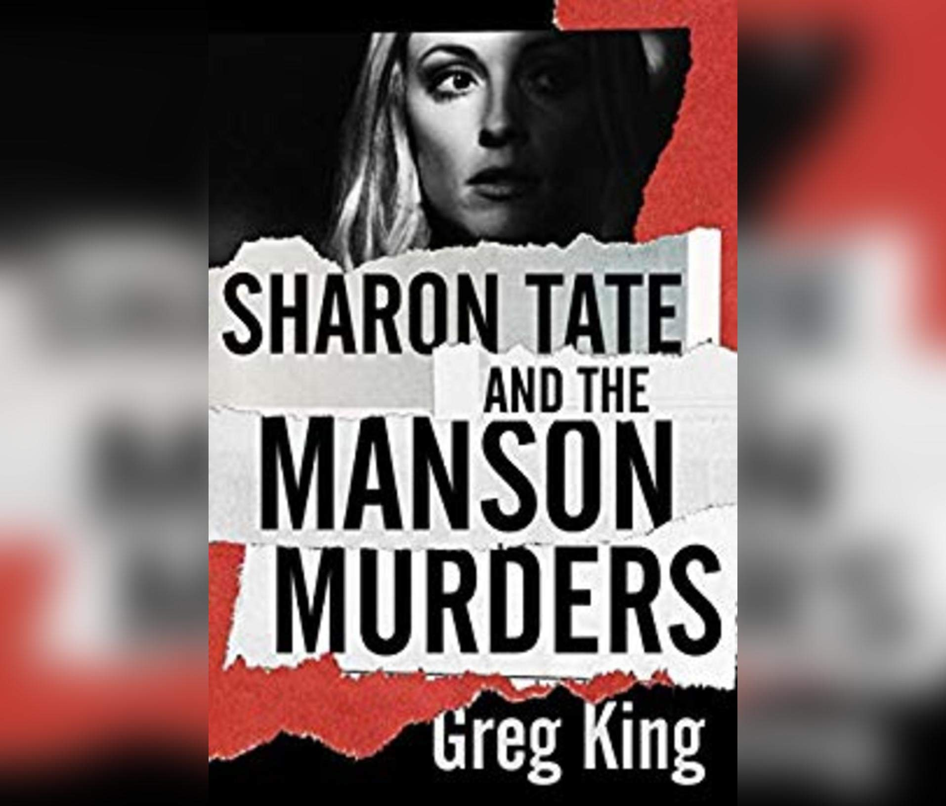 Sharon Tate and the Manson Murders: Greg King, Lewis Arlt