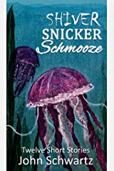 Shiver Snicker Schmooze: Twelve Short Stories Kindle Edition