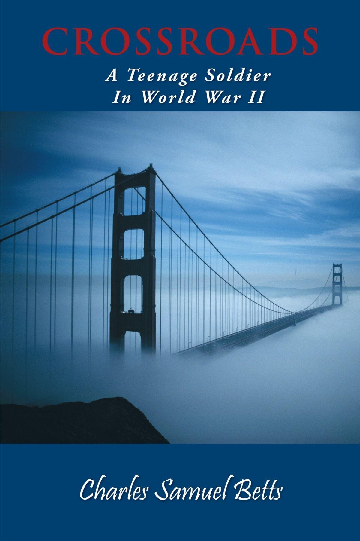 Read Online Crossroads: A Teenage Soldier In World War II PDF