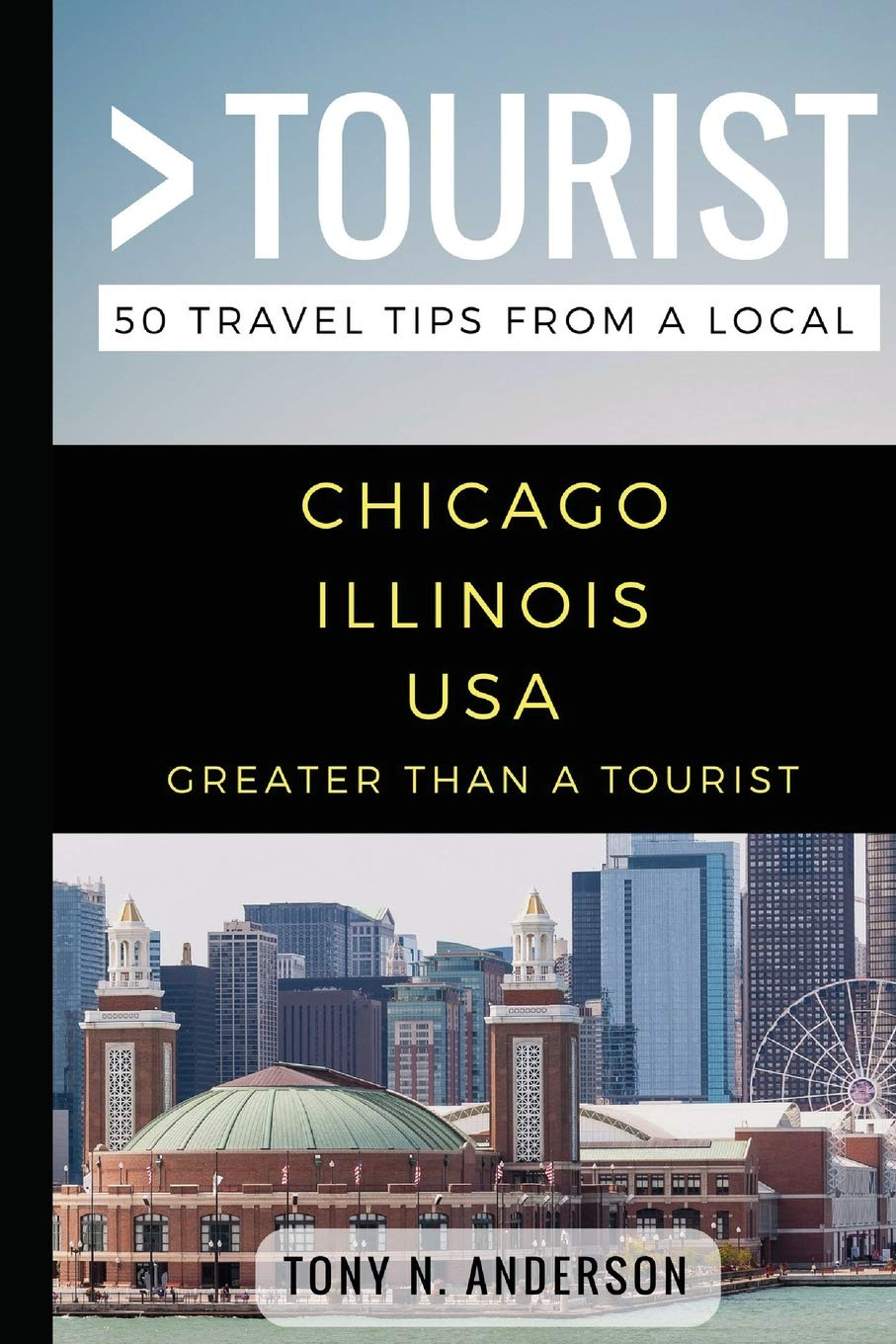 Greater Than a Tourist- Chicago Illinois USA: 50 Travel Tips from a Local pdf epub