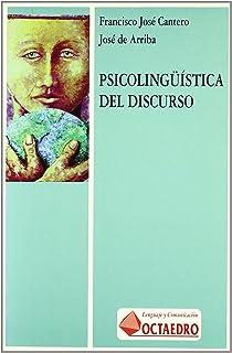 Psicolingüística del discurso (Lenguaje y comunicación) (Spanish Edition)