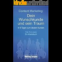 Content Marketing: Dein Wunschkunde und sein Traum: In 9 Tagen zum idealen Kunden. Ein Arbeitsbuch.