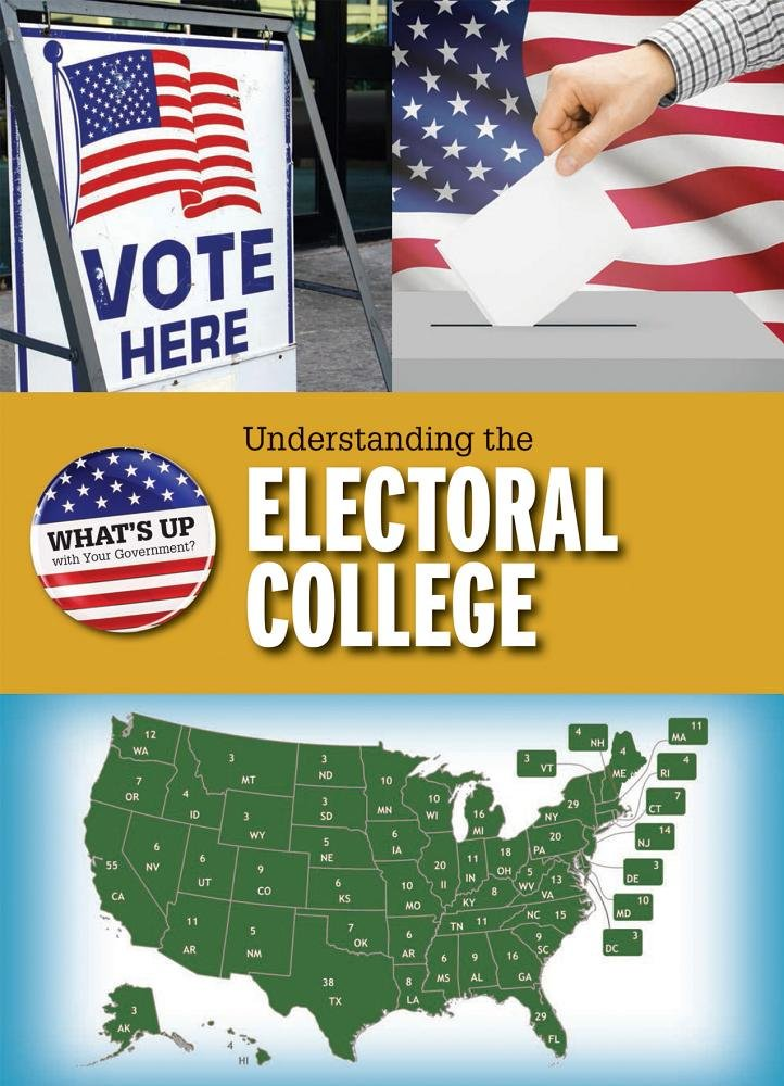 understanding-the-electoral-college-what-s-up-with-your-government