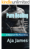 Pure Healing: A Novel of the Pure Ones (Pure/ Dark Ones Book 1)