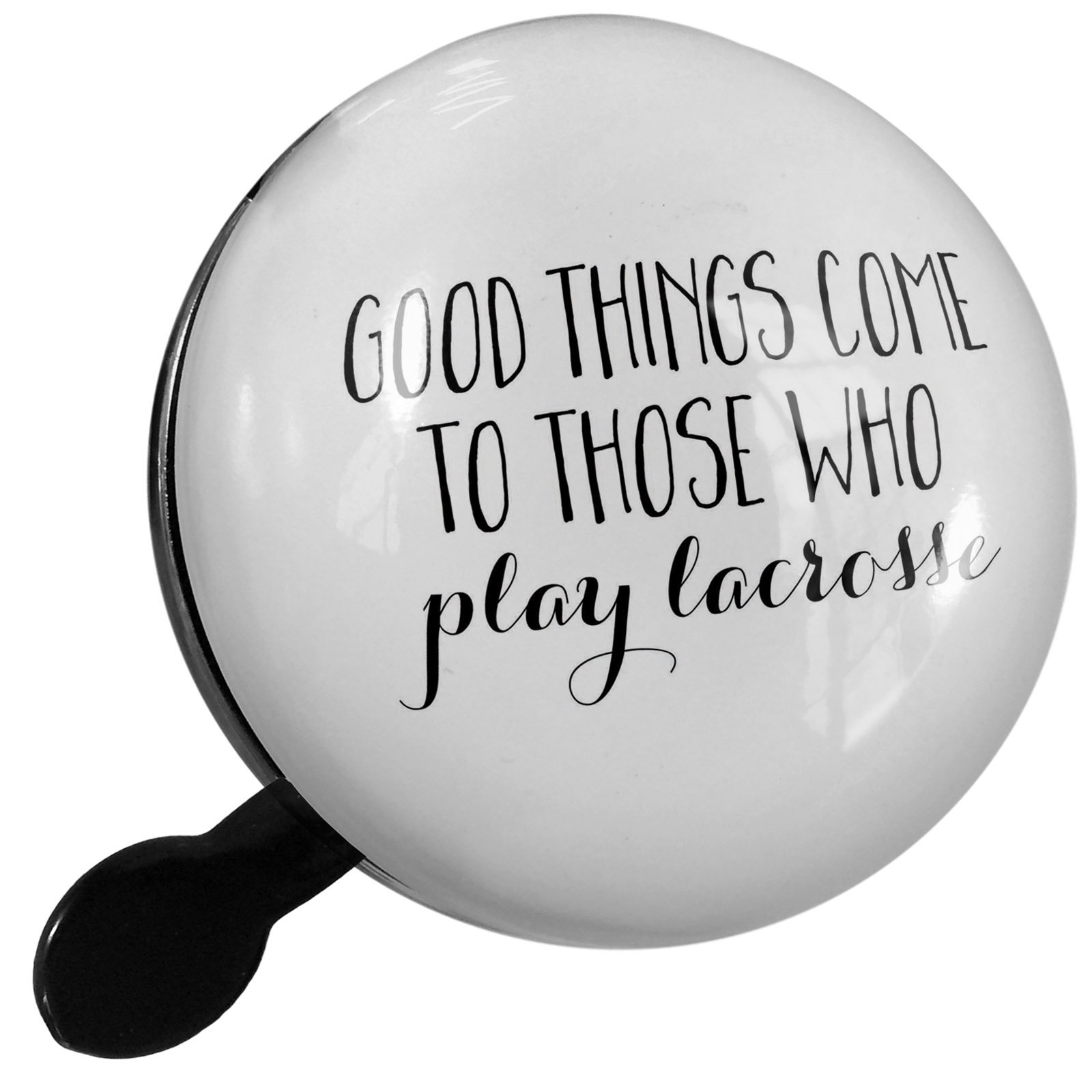 Small Bike Bell Good Things Come to Those Who Play Lacrosse Funny Saying - NEONBLOND