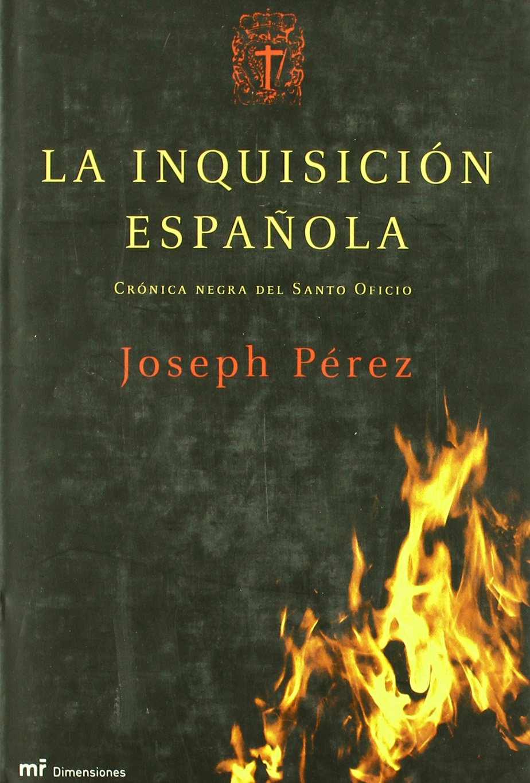 La inquisición española (MR Dimensiones): Amazon.es: Pérez, Joseph: Libros