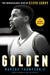 Golden: The Miraculous Rise of Steph Curry Kindle Edition