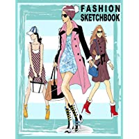 Fashion Sketchbook: 196 Figure Templates for Designing Looks and Building Your Portfolio (Fashion Sketch)