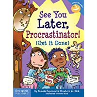 See You Later Procrastinator!: Get It Done