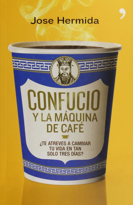 Confucio y la máquina de café: Jose Hermida: 9786070731358: Amazon.com: Books