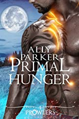 Primal Hunger: A Paranormal Shifter Romance (Prowlers Book 4) Kindle Edition