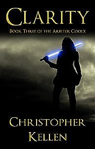 Clarity (The Arbiter Codex Book 3)