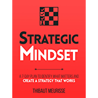 Strategic Mindset : A 7-Day Plan to Identify What Matters and Create a Strategy that Works (Productivity Series Book 4…