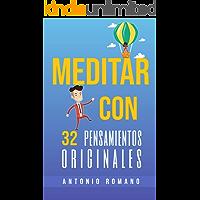 Meditar: con 32 Pensamientos Originales