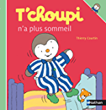 T'choupi n'a plus sommeil (French Edition)