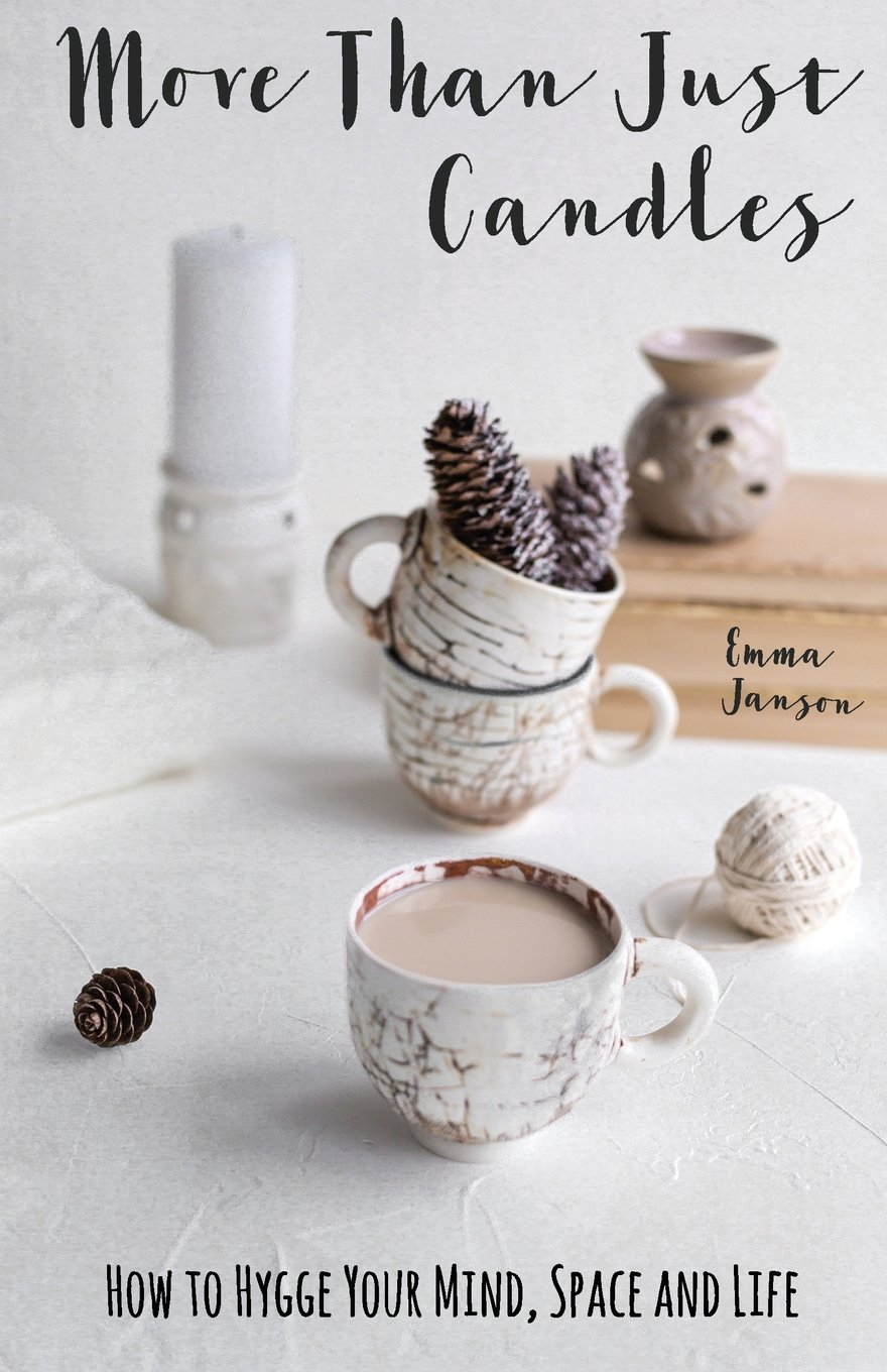 More Than Just Candles: How to Hygge Your Mind, Space and Life ebook