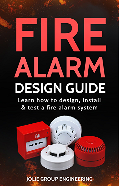Amazon Com Fire Alarm Design Guide Learn How To Design Install And Test A Fire Alarm System Ebook Engineering Jolie Group Kindle Store