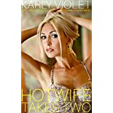 Hotwife Takes Two - A Hot Wife Multiple Partner M F M Wife Sharing Romance Novel